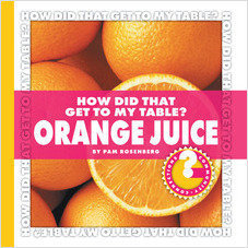Cover: How Did That Get to My Table? Orange Juice