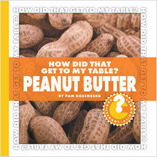 Cover: How Did That Get to My Table? Peanut Butter