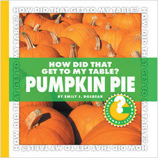 Cover: How Did That Get to My Table? Pumpkin Pie