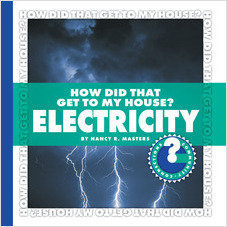 Cover: How Did That Get to My House? Electricity