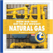 Cover: How Did That Get to My House? Natural Gas