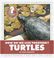 Cover: How Do We Live Together? Turtles