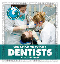 Cover: What Do They Do? Dentists
