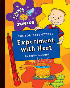 Cover: Junior Scientists: Experiment with Heat