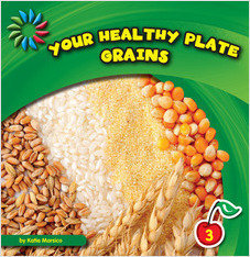 Cover: Your Healthy Plate: Grains