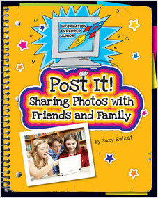 Cover: Post It! Sharing Photos with Friends and Family