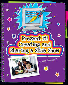 Cover: Present It! Creating and Sharing a Slide Show