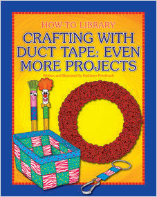 Cover: Crafting with Duct Tape: Even More Projects