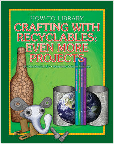 Cover: Crafting with Recyclables: Even More Projects