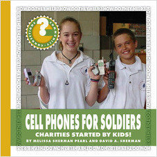 Cover: Cell Phones for Soldiers: Charities Started by Kids!