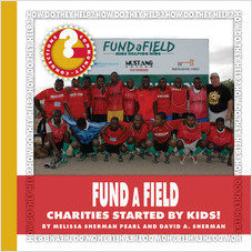 Cover: FUNDaFIELD: Charities Started by Kids!