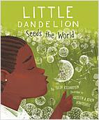 Cover: Little Dandelion Seeds the World