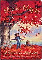 Cover: M is for Maple: A Canadian Alphabet