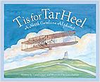 Cover: T is for Tar Heel: A North Carolina Alphabet