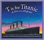 Cover: T is for Titanic: A Titanic Alphabet