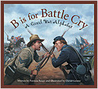 Cover: B is for Battle Cry: A Civil War Alphabet