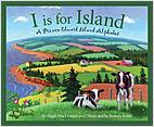 Cover: I is for Island: A Prince Edward Island Alphabet