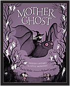 Cover: Mother Ghost:  Nursery Rhymes for Little Monsters