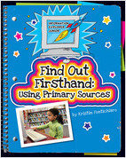 Cover: Find Out Firsthand: Using Primary Sources
