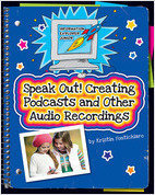 Cover: Speak Out! Creating Podcasts and Other Audio Recordings