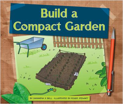 Cover: Build a Compact Garden