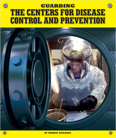 Cover: Guarding the Centers for Disease Control and Prevention