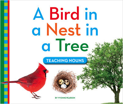 Cover: A Bird in a Nest in a Tree: Teaching Nouns