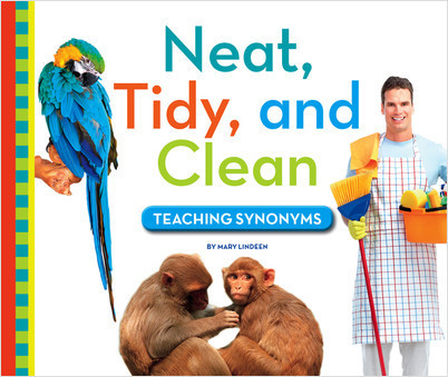 Cover: Neat, Tidy, and Clean: Teaching Synonyms