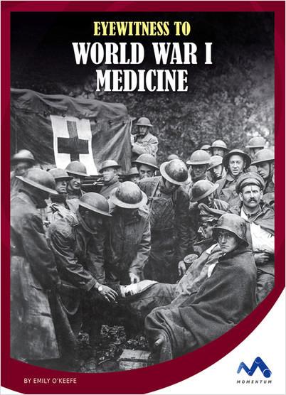 Cover: Eyewitness to World War I Medicine