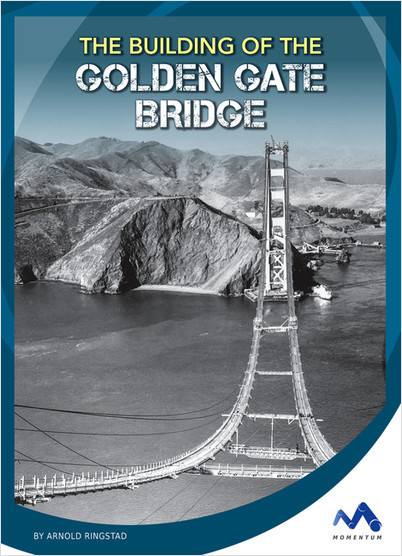 Cover: The Building of the Golden Gate Bridge