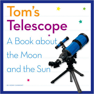 Cover: Tom's Telescope: A Book about the Moon and the Sun