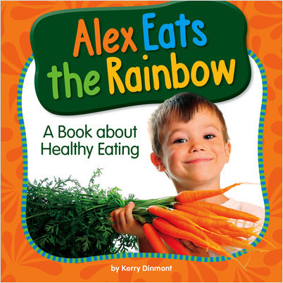Cover: Alex Eats the Rainbow: A Book about Healthy Eating