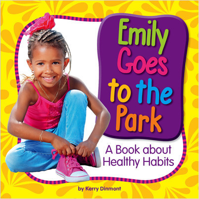 Cover: Emily Goes to the Park: A Book about Healthy Habits