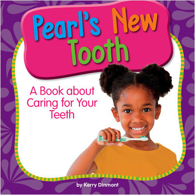 Cover: Pearl's New Tooth: A Book about Caring for Your Teeth