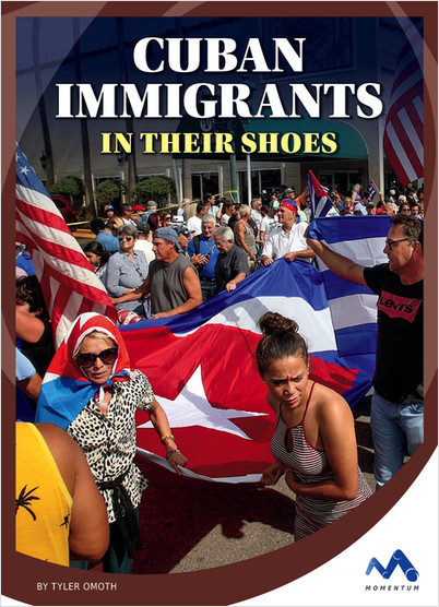 Cover: Cuban Immigrants: In Their Shoes