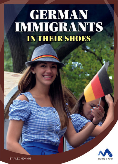 Cover: German Immigrants: In Their Shoes