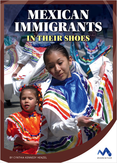 Cover: Mexican Immigrants: In Their Shoes