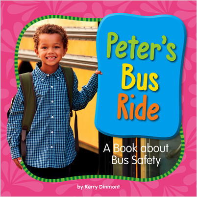 Cover: Peter's Bus Ride: A Book about Bus Safety