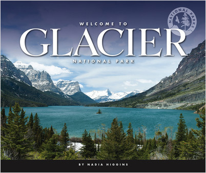 Cover: Welcome to Glacier National Park