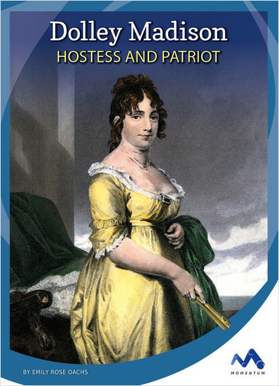 Cover: Dolley Madison: Hostess and Patriot