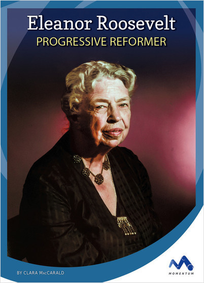 Cover: Eleanor Roosevelt: Progressive Reformer