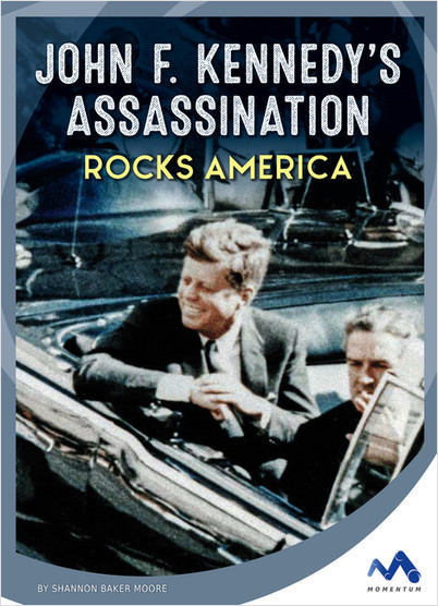 Cover: John F. Kennedy's Assassination Rocks America