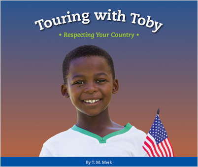 Cover: Touring with Toby: Respecting Your Country