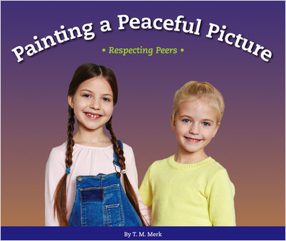 Cover: Painting a Peaceful Picture: Respecting Peers