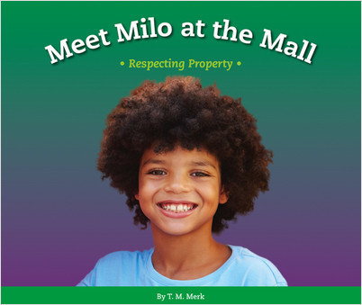 Cover: Meet Milo at the Mall: Respecting Property