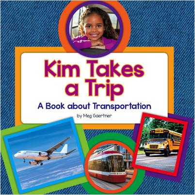 Cover: Kim Takes a Trip: A Book about Transportation