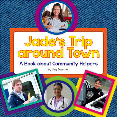 Cover: Jade's Trip around Town: A Book about Community Helpers