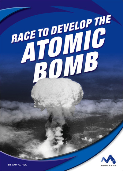 Cover: Race to Develop the Atomic Bomb