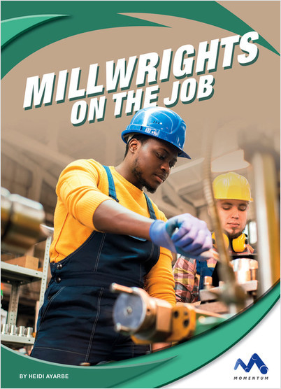 Cover: Millwrights on the Job