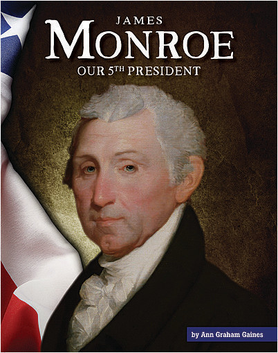 Cover: James Monroe: Our 5th President